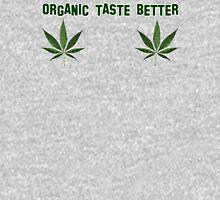ORGANIC TASTE BETTER Cannabis Womens Fitted T-Shirt