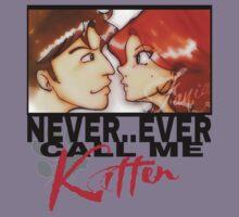 Never ever call me Kitten Kids Tee