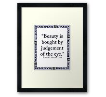 Beauty Is Bought - Shakespeare Framed Print