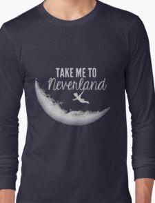 Take me to Neverland Long Sleeve T-Shirt