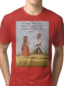 A Hand That Has Been Chopped Off - Arab Proverb Tri-blend T-Shirt