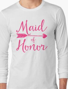 Maid Of Honor Wedding Quote Long Sleeve T-Shirt