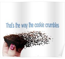 That's the way the cookie crumbles  Poster