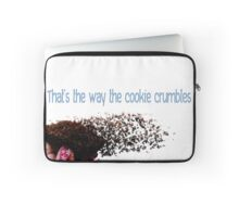 That's the way the cookie crumbles  Laptop Sleeve