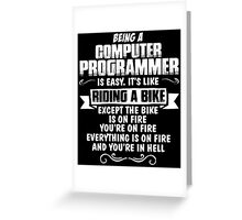 Being A Computer Programmer.... Greeting Card