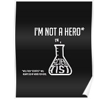 Scientists are Heores Poster