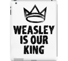 Weasley is our king iPad Case/Skin