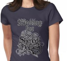 Waiting for Sherlock Holmes Womens Fitted T-Shirt