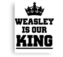 Weasley is our king 2 Canvas Print