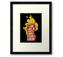 Hero for fun Framed Print