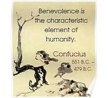 Benevolence Is The Characteristic - Confucius Poster