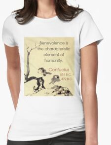 Benevolence Is The Characteristic - Confucius Womens Fitted T-Shirt