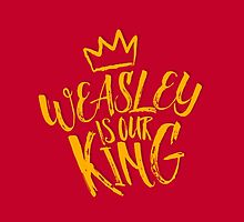 Weasley is our king by missphi