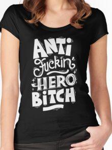 Anti Fuckin Hero Bitch Women's Fitted Scoop T-Shirt