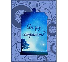 Be My Companion? Photographic Print