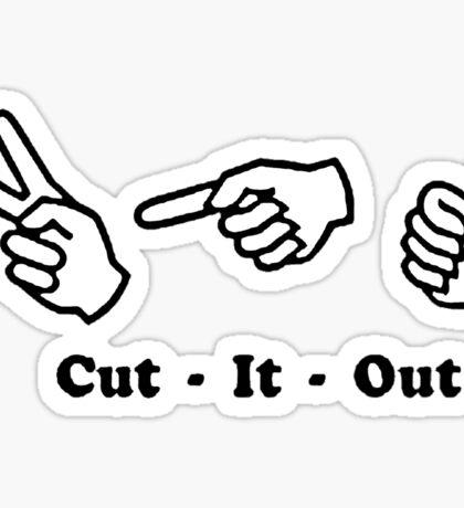 Cut It Out Sticker