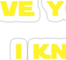 """I know."" Sticker"