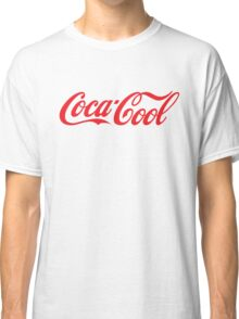 YOU ARE COOL Classic T-Shirt