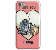 Droid I Love you I Know iPhone Case/Skin