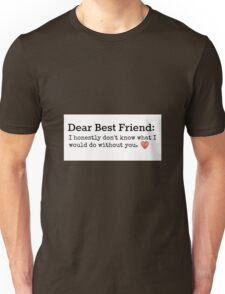 Best Friend quote Unisex T-Shirt
