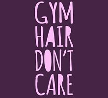 Gym Hair Don't Care Funny Workout Tee Tank Top Womens Fitted T-Shirt