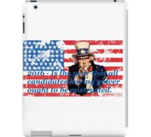 Vote 2016 - Is the year that all candidates having power ought to be mistrusted iPad Case/Skin