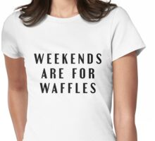 Weekends Are For Waffles Womens Fitted T-Shirt
