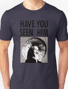 HAVE YOU SEEN HIM - Animal Chin  T-Shirt
