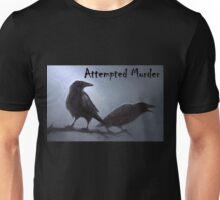 Crows - attempted murder Unisex T-Shirt