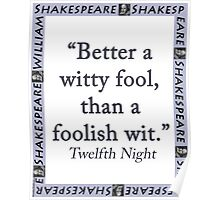 Better a Witty Fool - Shakespeare Poster