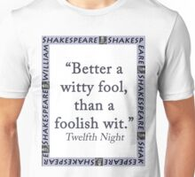 Better a Witty Fool - Shakespeare Unisex T-Shirt