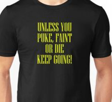 Puke Faint or Die Unisex T-Shirt