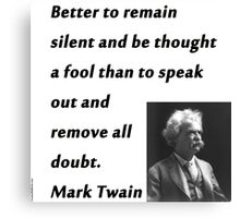 Better To Be Silent - Mark Twain Canvas Print