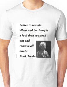 Better To Be Silent - Mark Twain Unisex T-Shirt