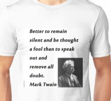 Better To Be Silent - Mark Twain Unisex T-Shirt