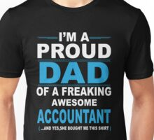 I'm a proud dad of a freaking awesome accountant Unisex T-Shirt