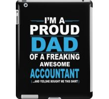 I'm a proud dad of a freaking awesome accountant iPad Case/Skin