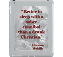 Better To Sleep With A Sober Cannibel - Melville iPad Case/Skin