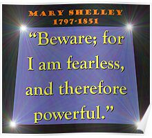 Beware For I Am Fearless - Shelley Poster