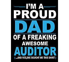 I'm a proud dad of a freaking awesome auditor Photographic Print