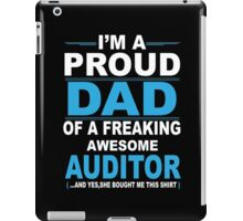 I'm a proud dad of a freaking awesome auditor iPad Case/Skin