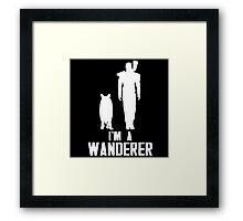 I'm A Wanderer (White) Framed Print