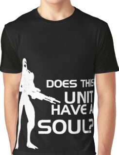 Does This Unit Have A Soul? Graphic T-Shirt