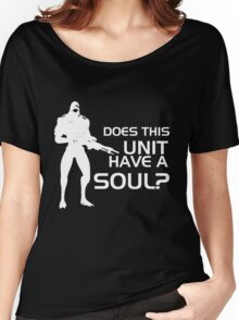 Does This Unit Have A Soul? Women's Relaxed Fit T-Shirt