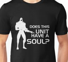 Does This Unit Have A Soul? Unisex T-Shirt