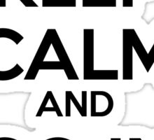 Keep Calm And Go In Rehab Sticker
