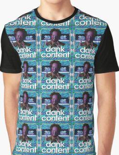 dank content Graphic T-Shirt