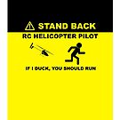 RC Helicopter Pilot - Stand Back by Teevolution