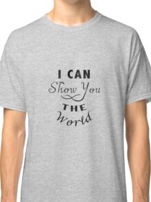 I Can Show You The World Classic T-Shirt