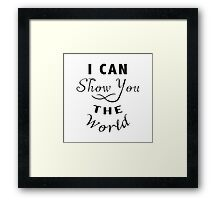 I Can Show You The World Framed Print